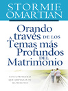 Orando a travs de los temas ms profundos del matrimonio (eBook): Los 15 problemas que amenazan tu matrimonio